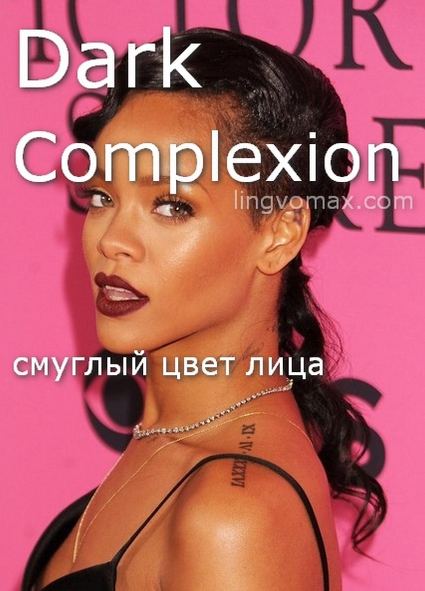 dark complexion