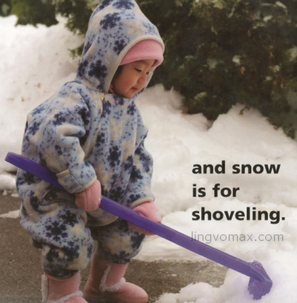 snow is for shoveling